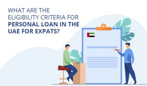 Eligibility Criteria for Personal Loan in the UAE for Expats