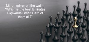 All you need to know about Emirates Skywards Credit Cards!