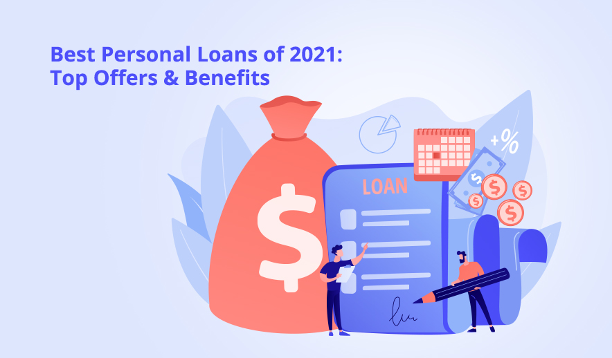 Best Personal Loans of 2021: Top Offers & Benefits